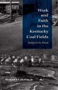 Work and Faith in the Kentucky Coal Fields: Subject to Dust