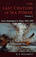 The Last Century of Sea Power, Volume 2: From Washington to Tokyo, 1922--1945