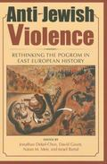 Anti-Jewish Violence: Rethinking the Pogrom in East European History