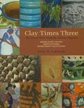 Clay Times Three : The Tale of Three Nashville, Indiana, Potteries