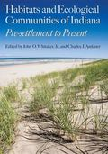 Habitats and Ecological Communities of Indiana : Pre-settlement to Present
