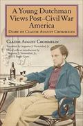 Young Dutchman Views Post-Civil War America : Diary of Claude August Crommelin