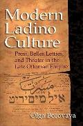 Modern Ladino Culture : Press, Belles Lettres, and Theater in the Late Ottoman Empire