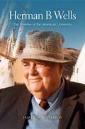 Herman B Wells : Visionary Educator