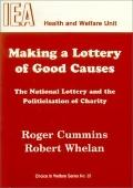 Making a Lottery of Good Causes: The National Lottery and the Politicisation of Charity (Res...