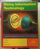 Using Information Technology: A Practical Introduction to Computers and Communications