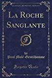 La Roche Sanglante, Vol. 3 (Classic Reprint) (French Edition)