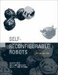 Self-Reconfigurable Robots: An Introduction (Intelligent Robotics and Autonomous Agents)