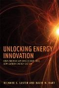 Unlocking Energy Innovation - How America Can Build a Low-Cost, Low-Carbon Energy System