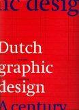 Dutch Graphic Design: A Century