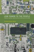 Low Power to the People : Pirates, Protest, and Politics in FM Radio Activism
