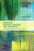 Mergers, Merger Control, and Remedies : A Retrospective Analysis of U.S. Policy