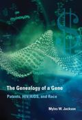 Genealogy of a Gene : Patents, HIV/AIDS, and Race