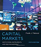 Capital Markets: Institutions, Instruments, and Risk Management (The MIT Press)