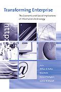 Transforming Enterprise The Economic and Social Implications of Information Technology
