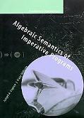 Algebraic Semantics of Imperative Programs