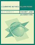 Learning Kernel Classifiers Theory and Algorithms