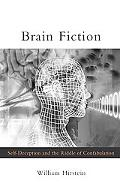Brain Fiction Self-deception And The Riddle Of Confabulation