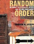 Random Order Robert Rauschenberg and the Neo-Avant-Garde