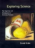 Exploring Science The Cognition and Development of Discovery Processes