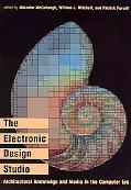 Electronic Design Studio Architectural Knowledge and Media in the Computer Era