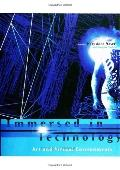 Immersed in Technology Art and Virtual Environments