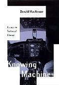 Knowing Machines Essays on Technical Change