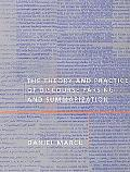 Theory and Practice of Discourse Parsing and Summarization