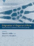 Origination of Organismal Form Beyond the Gene in Developmental and Evolutionary Biology