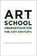 Art School: (Propositions for the 21st Century)