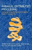 Parallel Distributed Processing: Explorations in the Microstructure of Cognition: Foundation...