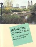 Rebuilding Central Park A Management and Restoration Plan