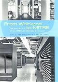 From Whirlwind to Mitre The R&d Story of the Sage Air Defense Computer