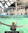 Springboard in the Pond An Intimate History of the Swimming Pool