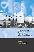 Helping Children Left Behind State Aid and the Pursuit of Educational Equity