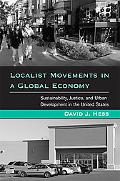 Localist Movements in a Global Economy: Sustainability, Justice, and Urban Development in th...