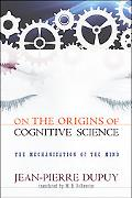 On the Origins of Cognitive Science: The Mechanization of the Mind