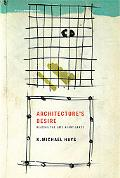 Architecture's Desire: Reading the Late Avant-Garde (Writing Architecture)