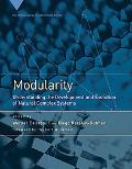 Modularity: Understanding the Development and Evolution of Natural Complex Systems (Vienna S...
