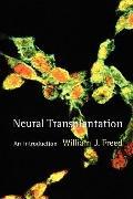 Neural Transplantation: An Introduction (Cellular and Molecular Neuroscience)