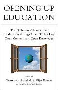 Opening up Education : The Collective Advancement of Education through Open Technology, Open...