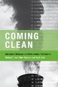 Coming Clean: Information Disclosure and Environmental Performance (American and Comparative...