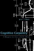 Cognitive Carpentry : A Blueprint for How to Build a Person