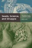 Seeds, Science, and Struggle: The Global Politics of Transgenic Crops (Food, Health, and the...