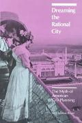 Dreaming the Rational City The Myth of American City Planning