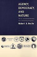 Agency, Democracy, and Nature The U.S. Environmental Movement from a Critical Theory Perspec...