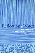 Reflections on Water New Approaches to Transboundary Conflicts and Cooperation