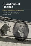 Guardians of Finance : Making Regulators Work for Us