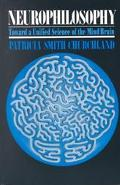 Neurophilosophy Toward a Unified Science of Mind/Brain