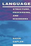 Language Structure, Processing, and Disorders